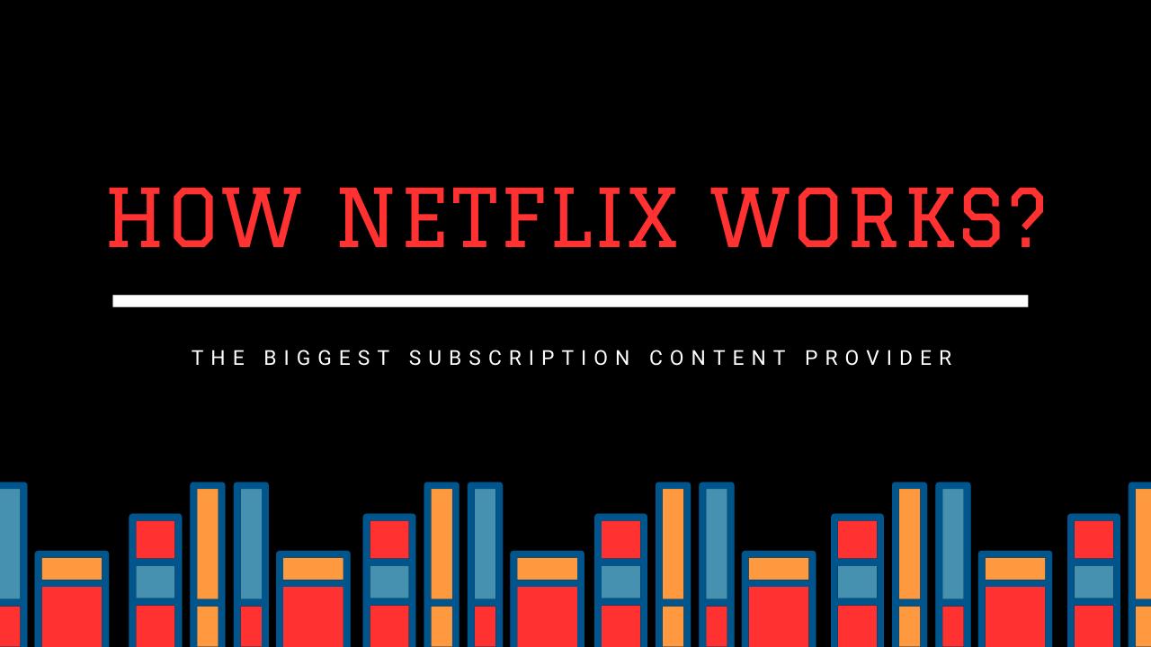 How Netflix Works